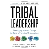 Tribal Leadership: Leveraging Natural Groups to Build a Thriving Organization ~ Dave Logan