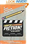 Lights! Camera! Fiction!: The Movie L...