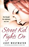 Judy Westwater Street Kid Fights On: She thought the nightmare was over
