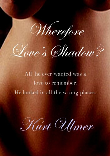 Wherefore Love's Shadow