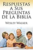 img - for Respuestas a Sus Preguntas de La Biblia (Spanish Edition) by Wesley Walker (2014-07-10) book / textbook / text book