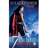 Turned (The Blood Lily Chronicles, Book 3) ~ Julie Kenner