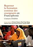 Repenser la formation continue des enseignants en Francophonie. L'initiative Ifadem...
