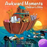 img - for Awkward Moments (Not Found In Your Average) Children's Bible - Vol. 1 (Awkward Moments Childrens Bible) book / textbook / text book