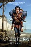 Kalimpura (0765326779) by Lake, Jay