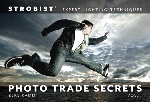 Strobist Photo Trade Secrets Volume 1: Expert Lighting Techniques (One-Off)