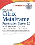img - for Deploying Citrix MetaFrame Presentation Server 3.0 with Windows Server 2003 Terminal Services by Melissa Craft (Editor), Connie S. Wilson, Chris Broomes (2005) Paperback book / textbook / text book