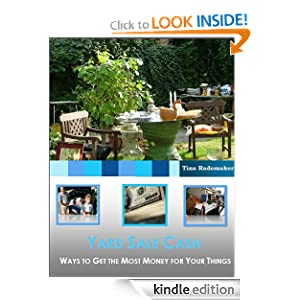 FREE KINDLE BOOK: Yard Sale Cash, by Tina Rademaker. Publication Date: June 10, 2012
