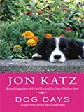 Dog Days: Dispatches from Bedlam Farm (Thorndike Press Large Print Nonfiction Series) (0786298405) by Katz, Jon