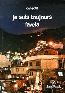 Je suis toujours favela, Collectif