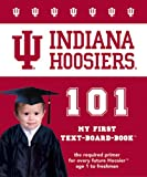 Indiana Hoosiers 101: My First Text-Board-Book