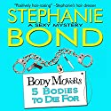 5 Bodies to Die For: Body Movers, Book 5 (       UNABRIDGED) by Stephanie Bond Narrated by Maureen Jones, VOplanet Studios