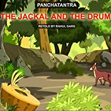 The Jackal and the Drum Audiobook by Rahul Garg Narrated by Ishita Garg