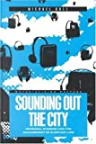 Sounding Out the City: Personal Stereos and the Management of Everyday Life (Materializing Culture)