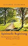 Spirituelle Begleitung: Das Enneagramm in Seelsorge, Beratung und Therapie