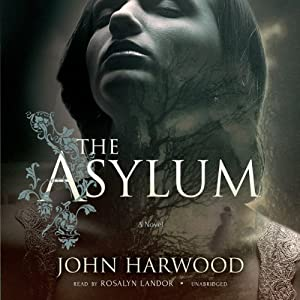 The Asylum | [John Harwood]