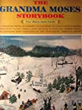 THE GRANDMA MOSES STORYBOOK for Boys and Girls. A Treasure Trove of Stories and Poems By 28 Outstanding Writers