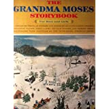 THE GRANDMA MOSES STORYBOOK for Boys and Girls. A Treasure Trove of Stories and Poems By 28 Outstanding Writers ~ Nora Kramer