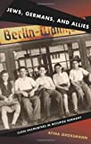 img - for Jews, Germans, and Allies: Close Encounters in Occupied Germany book / textbook / text book