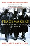 img - for Peacemakers Six Months That Changed the World: The Paris Peace Conference of 1919 and Its Attempt to End War book / textbook / text book