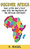 Discover Africa - Your Little Ones First Look into the Mysteries of the African Continent (Learning is Awesome Kids Series! Book 5)