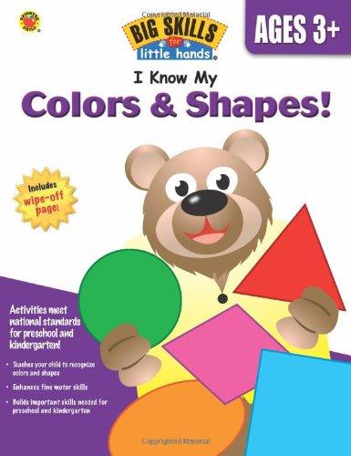 I Know My Colors & Shapes!, Grades Preschool - K (Big Skills for Little Hands®)