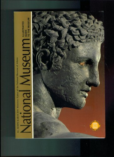 National Museum - (of Athens) I Illustrated Guide to the Museum, DR. SEMNI KAROUZOU
