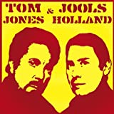 Jools Holland And Tom Jonesby Jools/Jones, Tom Holland