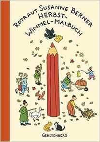 Herbst-Wimmel-Malbuch: Rotraut Susanne Berner: 9783836951562: Amazon