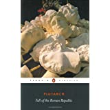 Fall of the Roman Republic (Penguin Classics)by Plutarch