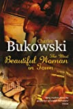 The Most Beautiful Woman in Town and Other Stories (0753513773) by CHARLES BUKOWSKI