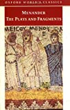 Menander, The Plays and Fragments (Oxford World's Classics) (0192839837) by Menander