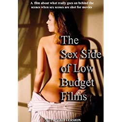 The Sex Side Of Low Budget Films Unrated Edition