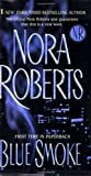 Blue Smoke: Library Edition (0515141399) by Roberts, Nora