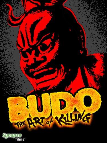 Budo: The Art Of Killing