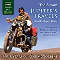 Jupiter's Travels Audiobook by Ted Simon Narrated by Rupert Degas, Ted Simon