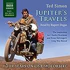 Jupiter's Travels Hörbuch von Ted Simon Gesprochen von: Ted Simon, Rupert Degas