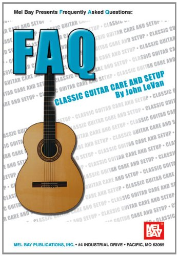 Mel Bay Faq Classical Guitar Care & Setup (Faq) (Mel Bay'S New Faq Series)