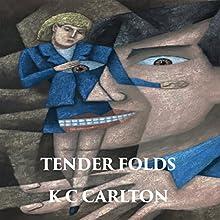 Tender Folds: Taken by Force Series, Book 4 (       UNABRIDGED) by K C Carlton Narrated by Fancy Dan McCourt