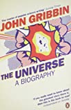 John Gribbin The Universe: A Biography