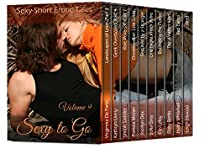 Sexy To Go Volume 9: Sexy-short Erotic Tales