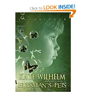 Huysman's Pets: Library Edition by Kate Wilhelm and Anna Fields