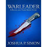 Warleader: A Blood and Tears Short Storydi Joshua P. Simon