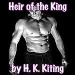 Heir of the King | H K Kiting