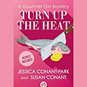 Turn up the Heat: Gourmet Girl Mysteries, Book 3 | Susan Conant