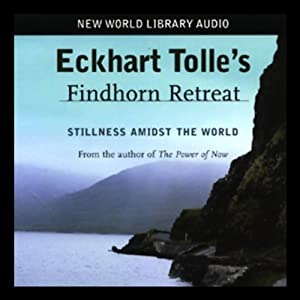 Eckhart Tolle's Findhorn Retreat Speech