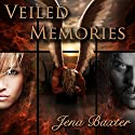 Veiled Memories: Bonds of the Covenant Book 1 Audiobook by Jena Baxter Narrated by David Steele