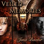 Veiled Memories: Bonds of the Covenant Book 1 | Jena Baxter