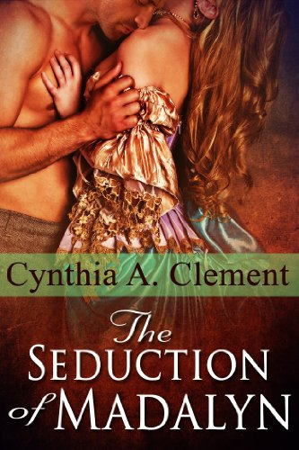 Cynthia Clement - The Seduction of Madalyn