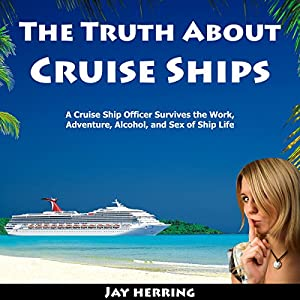 The Truth About Cruise Ships Hörbuch